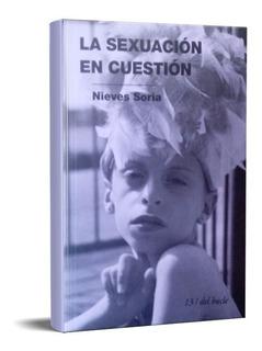Sexuación En Cuestión Nieves Soria (edb)