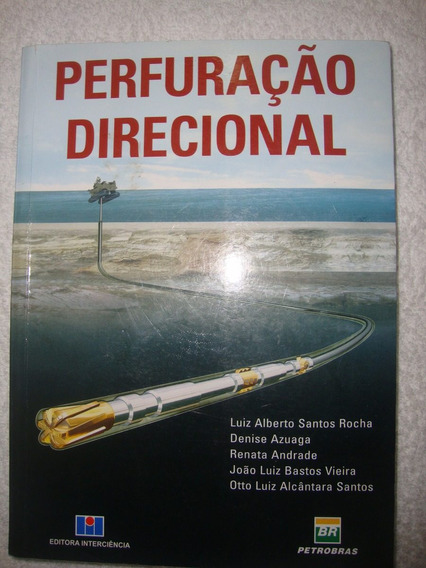 Livro Livro - Perfuração Direcional - Por Luiz Alberto Dos