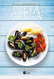 As Melhores Receitas Da Dieta Grega /// Maria Loi E Sarah