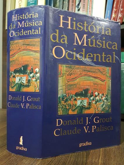 História Da Música Ocidental - Donald J. Grout - Palisca