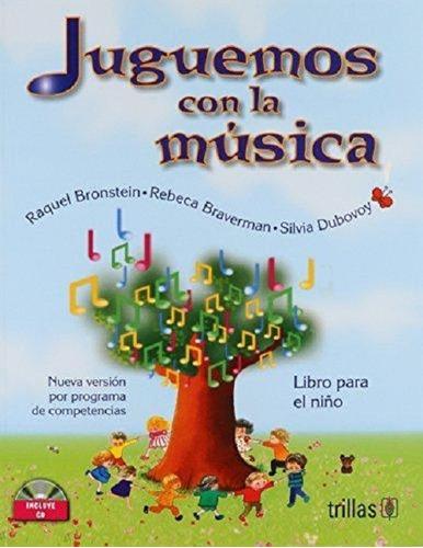 Imagen 1 de 1 de Juguemos Con La Música, Libro Para El Niño (incluye Cd).