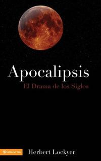 Apocalipsis: El Drama De Los Siglos