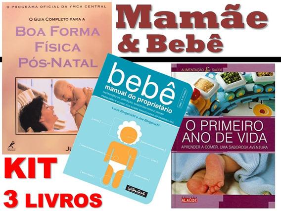 Kit Mamãe E Bebê - Tudo Sobre O Bebê E Boa Forma P/ A Mamãe