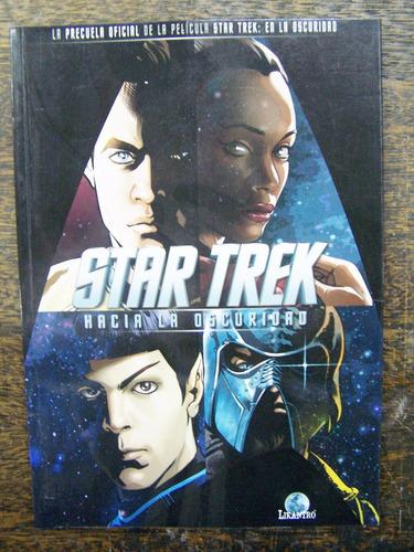 Star Trek * Hacia La Oscuridad * La Precuela De La Pelicula