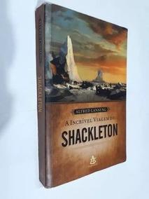 Livro A Incrível Viagem De Shackleton De Alfred Lansing