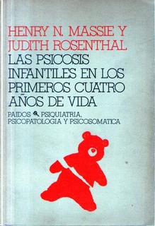 Las Psicosis Infantiles En Los Primeros 4 Años... - Massie..