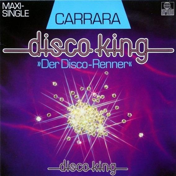 Carrara - Disco King Vinilo Maxi Made In Europe Imperdible!