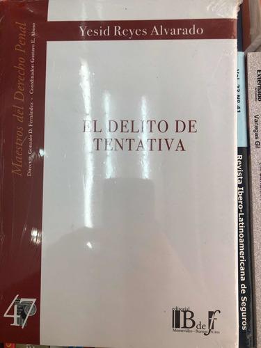 El Delito De Tentativa. Nueva Ed. Yesid Reyes