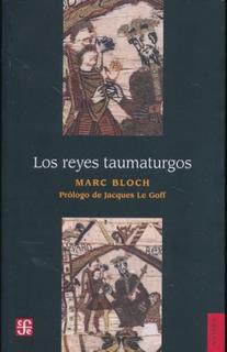 Los Reyes Taumaturgos, Marc Bloch, Fce