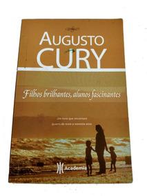Filhos Brilhantes Alunos Fascinantes Augusto Cury Sucesso