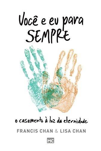 Livro Francis Chan - Você E Eu Para Sempre
