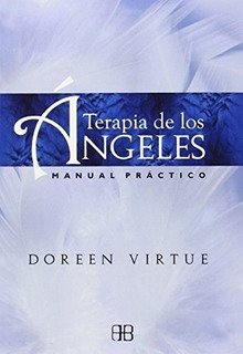 Terapia De Los Ángeles Manual Practico - Virtue Doreen