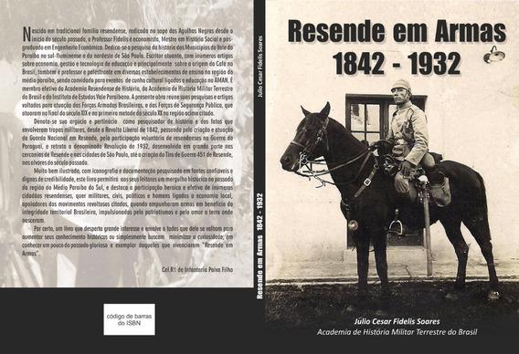 Livro Resende Em Armas 1842 -1932