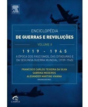 Enciclopédia De Guerras E Revoluções - 1919 A 1945 - Vol.