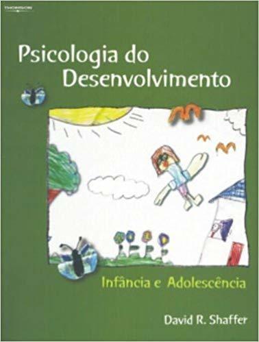 Psicologia Do Desenvolvimento - Infância David R. Shaffer