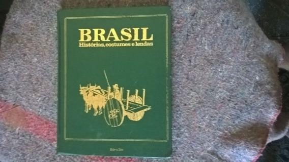 Livro - Brasil Histórias, Costumes E Lendas