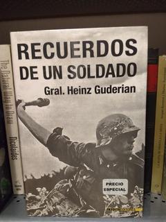 Recuerdos De Un Soldado De Gral Heinz Guderian [cun]