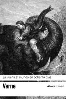 La Vuelta Al Mundo En Ochenta Días, Julio Verne, Alianza