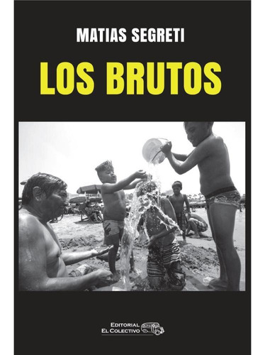 Los Brutos - Editorial El Colectivo
