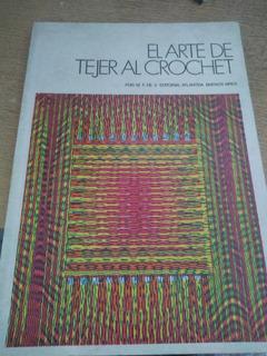 El Arte De Tejer Al Crochet M F De V Ed Atlántida Joya