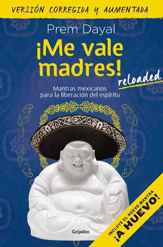 Imagen 1 de 2 de ¡me Vale Madres! Mantras Mexicanos Para