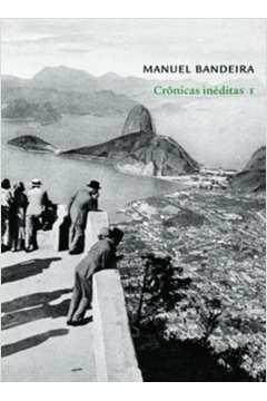 Cronicas Ineditas, V. 1 Manuel Bandeira