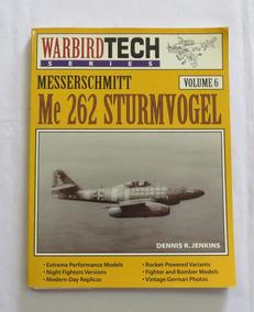 Livro Messerschmitt Me 262 Sturmvogel Luftwaffe 2ª Guerra