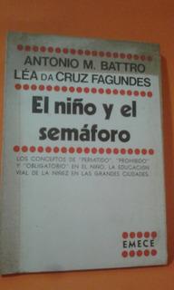 El Niño Y El Semáforo De Antonio Battro L.da Cruz Fagundes.