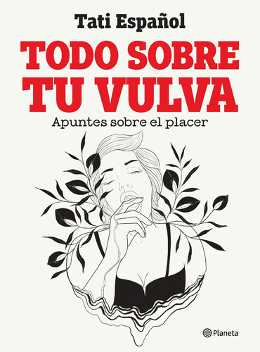 Imagen 1 de 2 de Libro Todo Sobre Tu Vulva - Tati Español