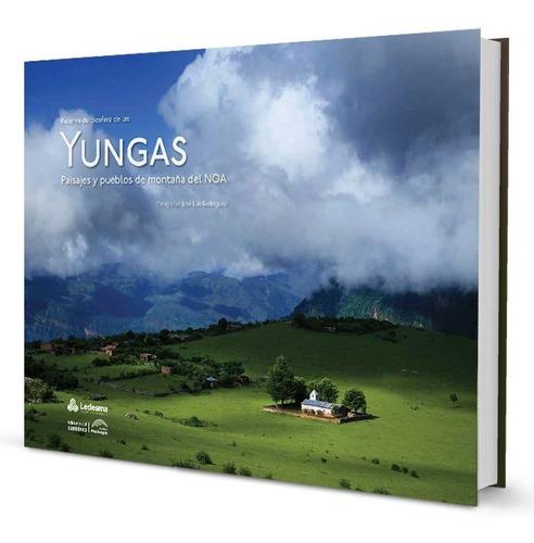 Imagen 1 de 1 de Yungas, Paisajes Y Pueblos De Montaña Del Noa