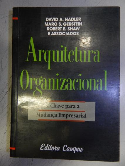 Arquitetura Organizacional - A Chave Para A Mudança Empresar