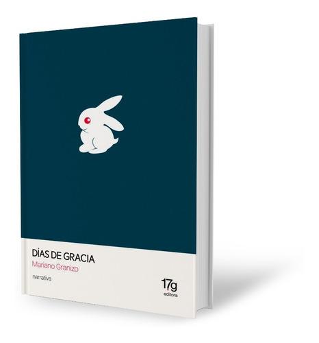 Imagen 1 de 2 de Mariano Granizo: Días De Gracia