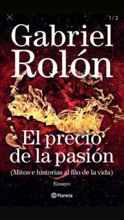 El Precio De La Pasión De Gabriel Rolón