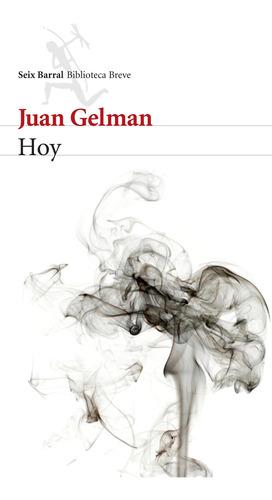Imagen 1 de 3 de Hoy De Juan Gelman - Seix Barral