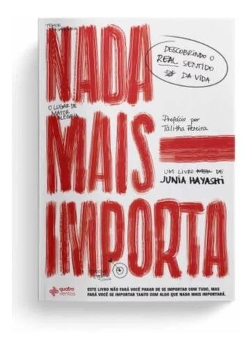 Nada Mais Importa - Junia Hayashi  Livro