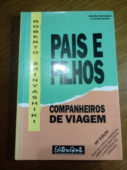 Livro Pais E Filhos Companheiros De Viagem Roberto.obc Store