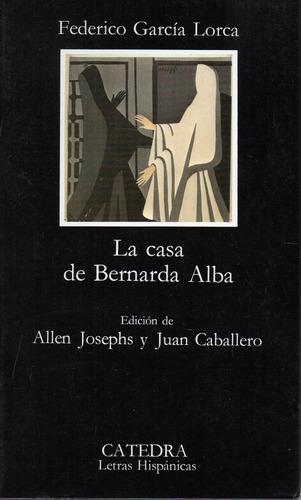 La Casa De Bernarda Alba - Garcia Lorca - Catedra