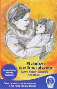 El Abrazo Que Lleva Al Amor, Laura Rincon Gallardo (dhl)