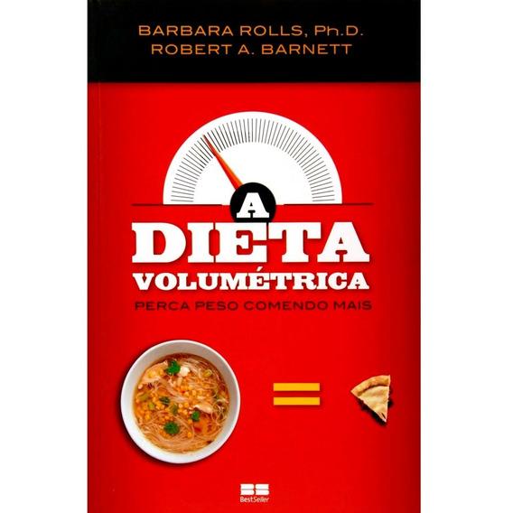 Livro A Dieta Volumétrica Perca Peso Comendo + Barbara Rolls
