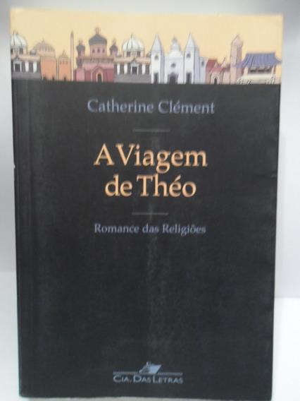 A Viagem De Théo - Romance Das Religiões - Catherine Clément
