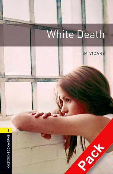 White Death - Oxford Bookworms Library 1 - With Cd