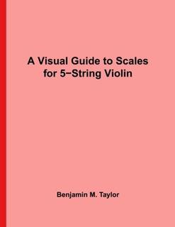 Una Guía Visual De Escalas Para Violín De 5 Cuerdas: Un T