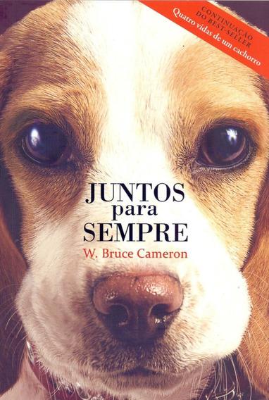 Juntos Para Sempre - Livro W. Bruce Cameron - Frete 9