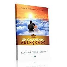 Livro Robert Morris - Um Casamento Abençoado