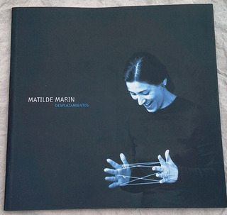 Matilde Marin - Desplazamientos - Catalogo Libro Ilustrado