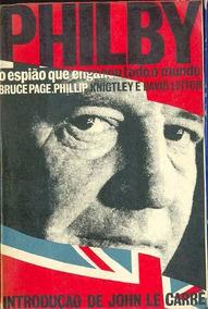 Bruce Page Philby O Espião Que Enganou Todo O Mundo