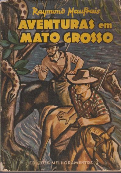Livro Aventuras Em Mato Grosso Raymond Mauflais