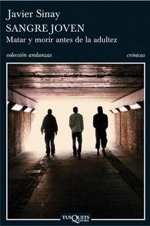 Sangre Joven De Javier Sinay - Tusquets
