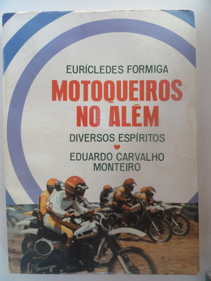 Motoqueiros No Além - Euclides Formiga - Espiritismo