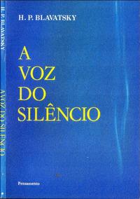 Livro - A Voz Do Silêncio - H. P. Blavatsky - 103pg. - Usado